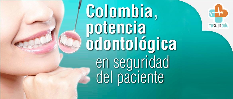 Colombia, potencia odontologica en seguridad del paciente