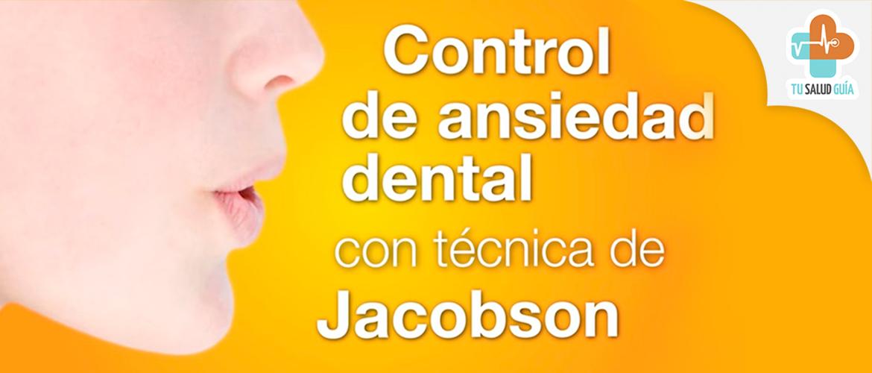 Control de la ansiedad dental con tecnica de jacobson