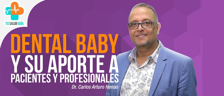 Dental baby y su aporte a pacientes y profesionales