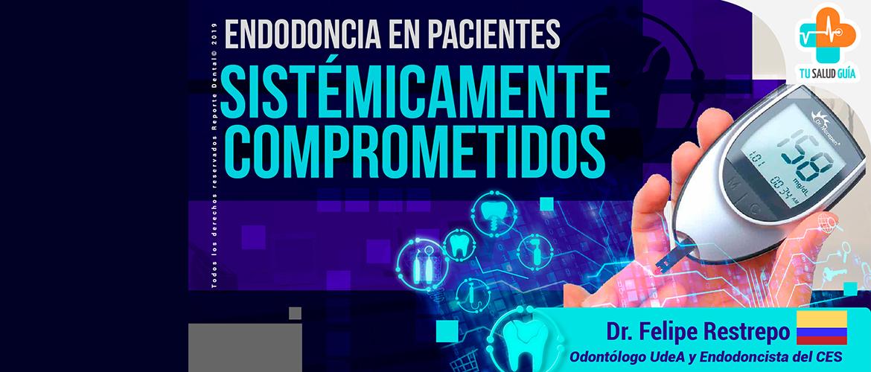 Endodoncia en pacientes sistémicamente comprometido