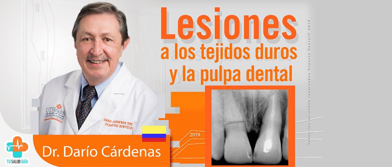 Lesiones a los tejidos duros  y la pulpa dental