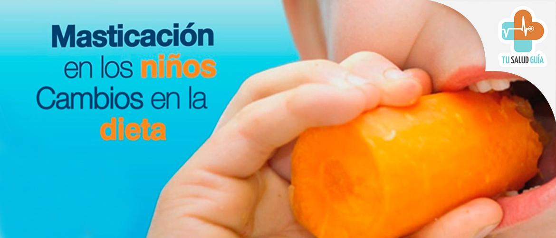 Masticacion den los niños, cambios en la dieta