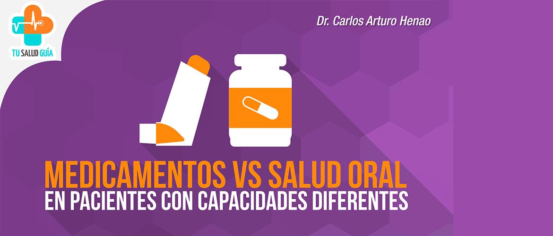 Medicamentos vs salud oral en pacientes con capacidades diferentes