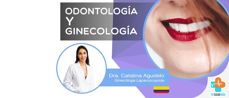 Odontología y Ginecología