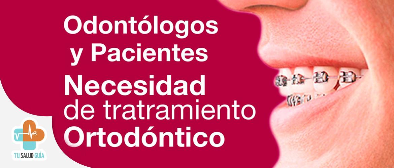 Odontólogos y pacientes necesidad de tratamiento ortodóntico