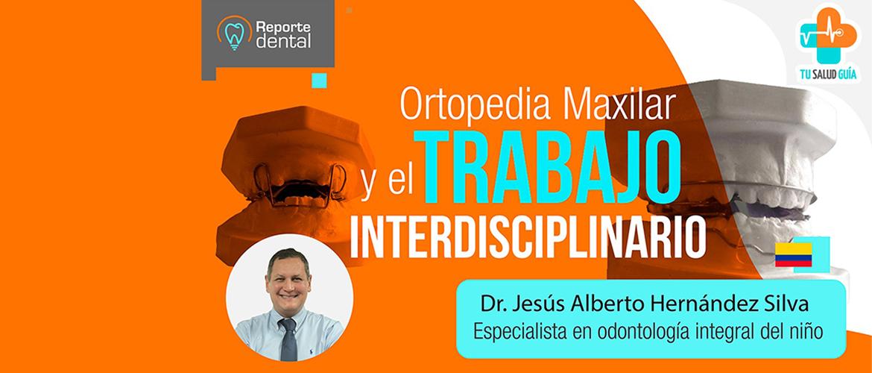 Ortopedia maxilar y el rabajo interdisciplinario