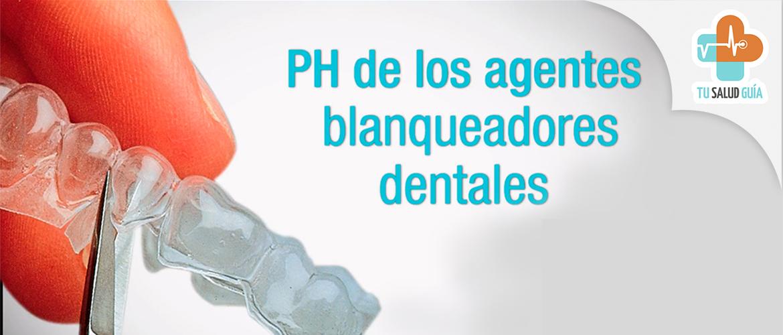 PH de los agentes blanqueadores dentales