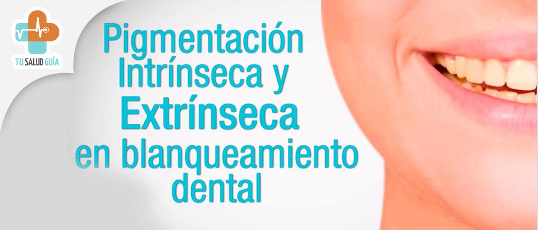 Pigmentacion intrinseca y extrinseca en blanqueamiento dental