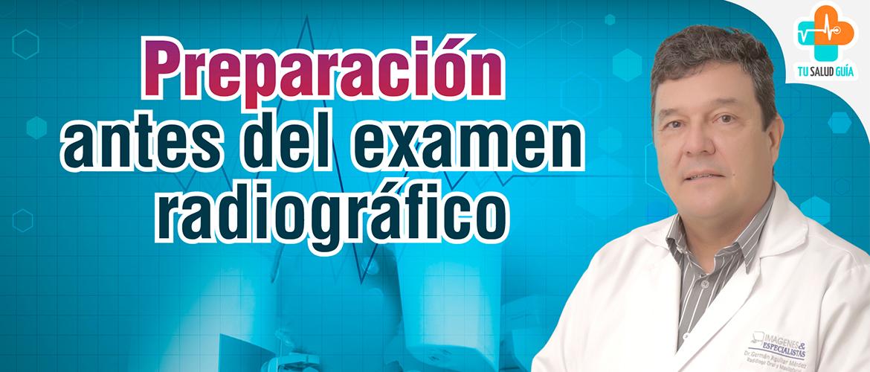 Preparacion antes del examen radiografico