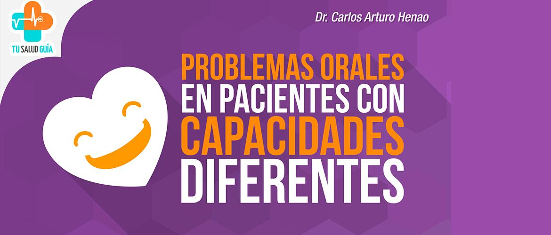 Problemas orales en pacientes con capacidades diferentes