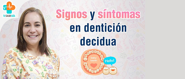 SIgnos y sintomas en denticion decidua