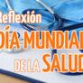 reflexion-en-el-dia-mundial-de-la-salud