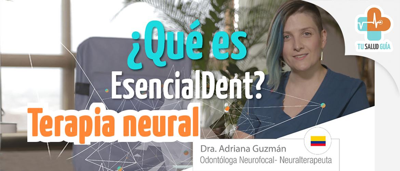 ¿Qué es EsencialDent? Terapia neural
