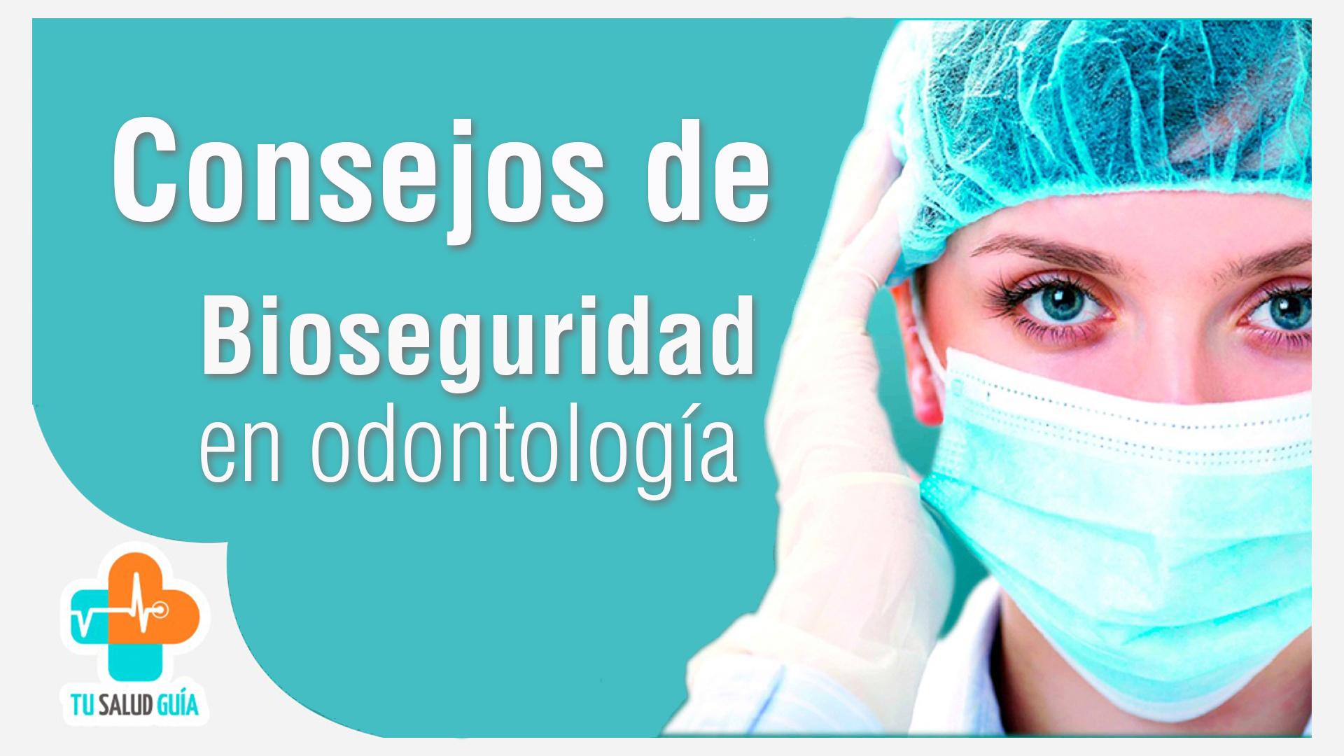 Consejos de biosegurdad en odontologia nuevo (1)