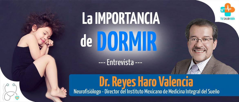 LA IMPORTANCIA DE DORMIR 😴 Entrevista Dr. Reyes Haro
