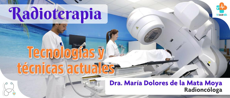 Radioterapia tecnicas y tecnologias actuales