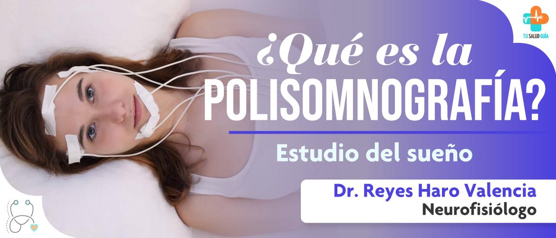 Polisomnografía o el estudio del sueño