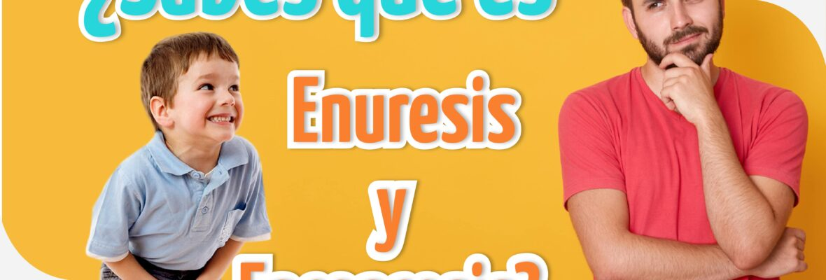 Trastornos de eliminación ENURESIS Y ENCOPRESIS