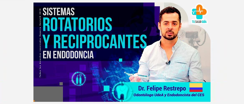 Sistemas Rotarorios y Reciprocantes en Endodoncia