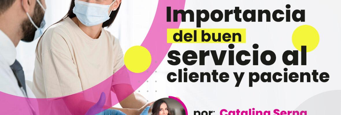 Importancia del buen servicio al cliente y paciente