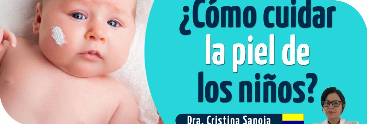 ¿Cómo cuidar la piel de los niños?
