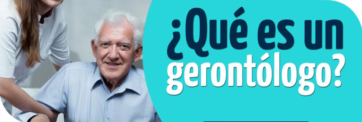 ¿Qué es un gerontólogo?