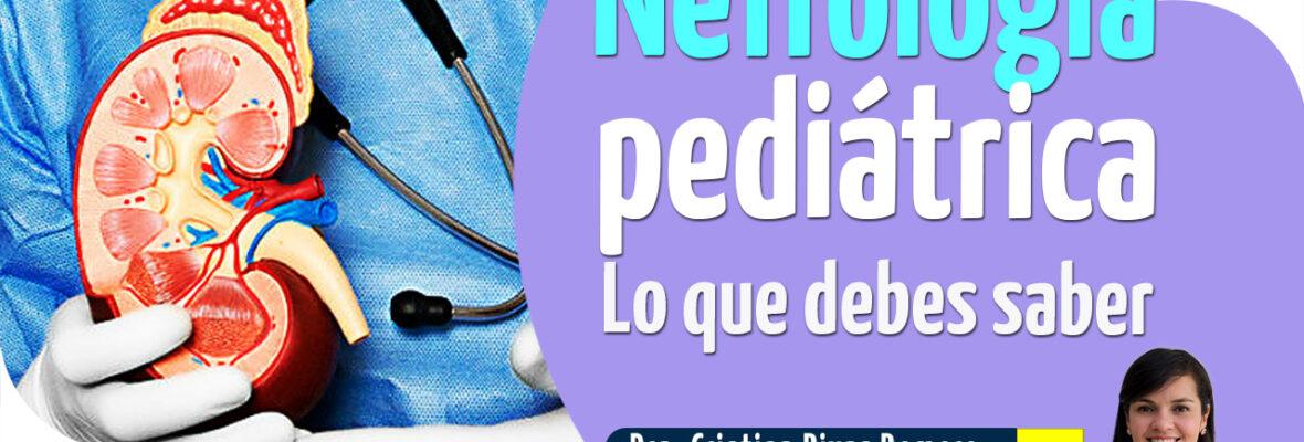 Nefrología pediátrica – Lo que debes saber