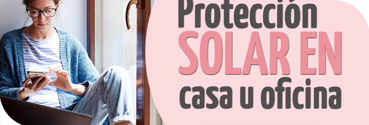 Protección solar en casa u oficina