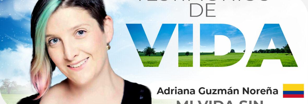 Mi vida sin Marcapasos – Testimonio de vida, Adriana Guzmán Noreña