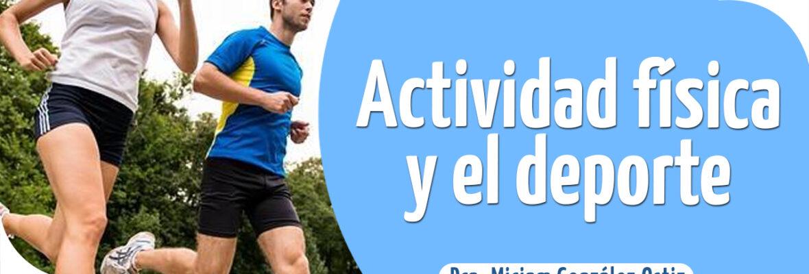 Actividad física y el deporte