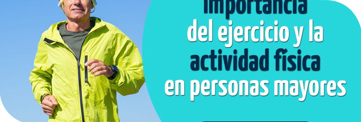 Importancia del ejercicio y la actividad física en personas mayores