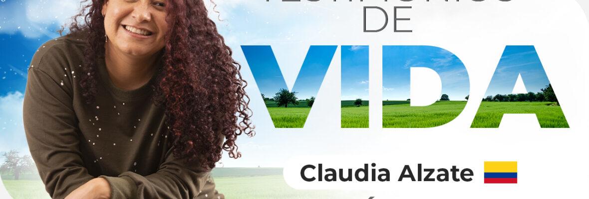 Cáncer de mama  – Testimonio de vida, Claudia Alzate