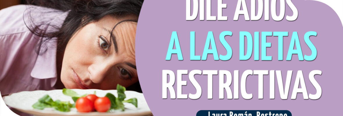 Dile adiós a las dietas restrictivas