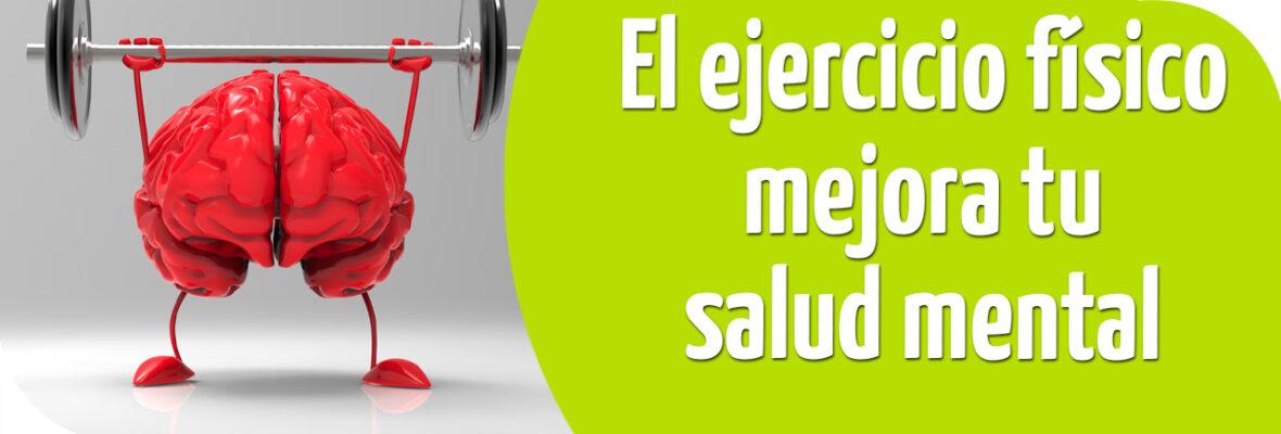 El ejercicio físico mejora tu salud mental